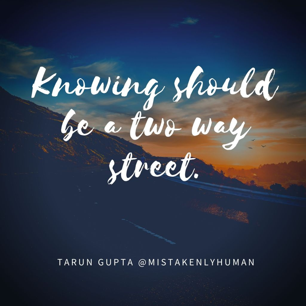 Knowing should be a two-way street.